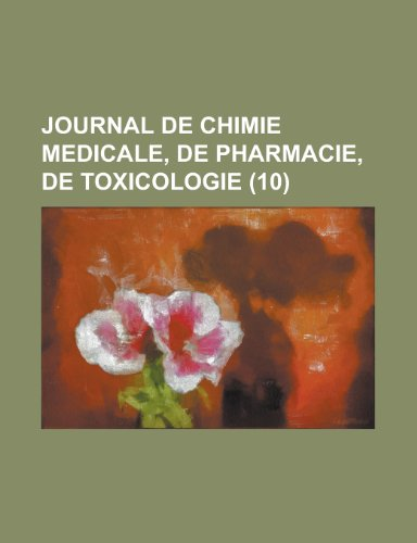 Journal de Chimie Medicale, de Pharmacie, de Toxicologie (10)