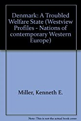 Denmark: A Troubled Welfare State (Westview Profiles - Nations of Contemporary Western Europe)