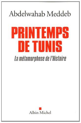 Printemps de Tunis: La métamorphose de l'Histoire