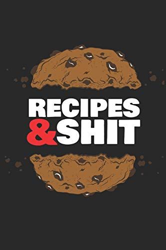 Recipes & Shit: ~ Blank Paperback Journal Recipe Books To Write In As A Family Recipe Collection...