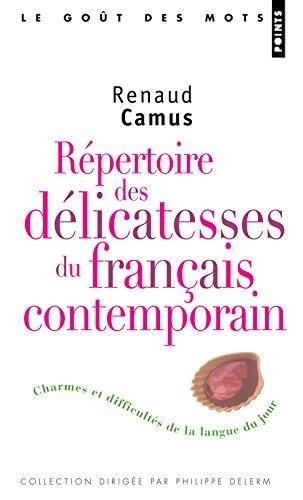 Répertoire des délicatesses du français contemporain - Charmes et difficultés de la langue du jour