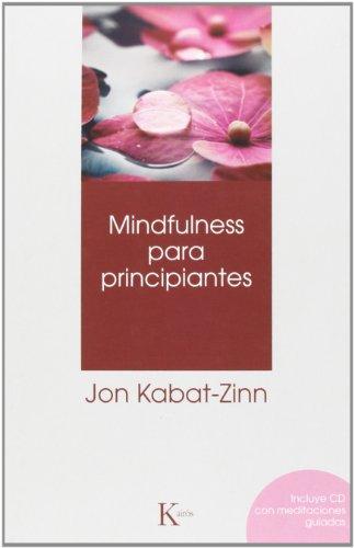 Descargar Libro Mindfulness Para Principiantes (+ CD) (Psicología) de Jon Kabat-Zinn