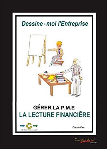 Dessine-moi l'entreprise : La lecture financière, gérer la PME (1Cédérom) par Claude Vieu