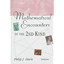 [Mathematical Encounters of the Second Kind] (By: Philip J. Davis) [published: January, 1997]