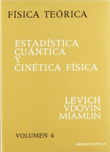 Estadística cuántica y cinética física (Vol. 4) (Física teórica de Levich)