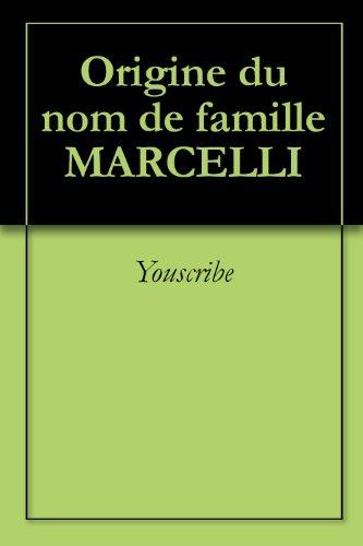 Origine du nom de famille MARCELLI (Oeuvres courtes) par Youscribe