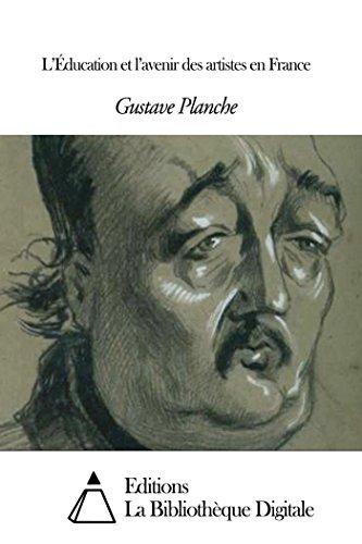 L'Éducation et l'avenir des artistes en France (French Edition)