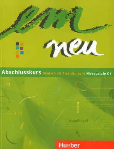 em neu Abschlusskurs: Deutsch als Fremdsprache - Niveaustufe C1 / Kursbuch
