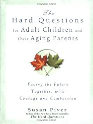 Hard Questions For Adult Children and Their Aging Parents by Susan Piver (2004-10-07)