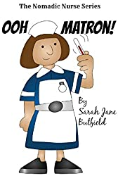 Ooh Matron! (The Nomadic Nurse Series Book 1)
