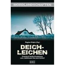 Deichleichen: Friesisch herbe Kurzkrimis vom Jadebusen bis zum Dollart (Mordlandschaften) (Paperback)(German) - Common