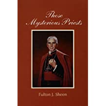 Those Mysterious Priests (Fulton J. Sheen)