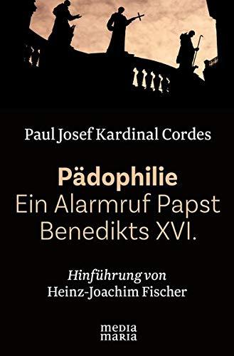 Pädophilie - Ein Alarmruf Papst Benedikts XVI.