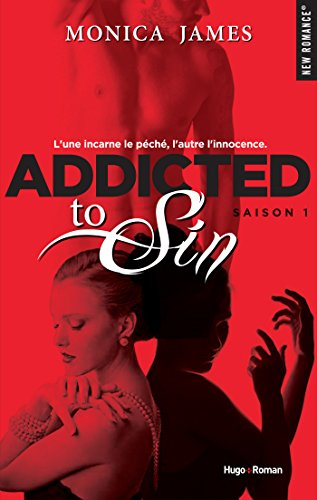 Addicted to sin - saison 1 (NEW ROMANCE) par [James, Monica]