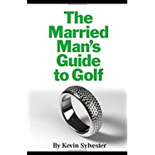 The Married Man's Guide to Golf