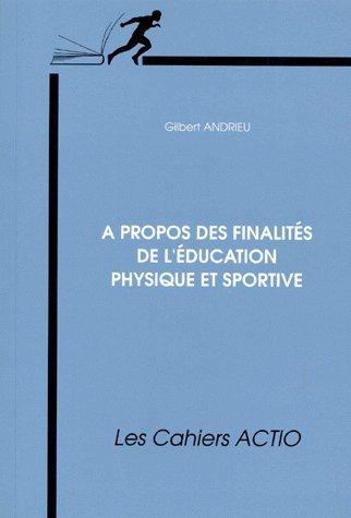 A propos des finalités de l'éducation physique et sportive
