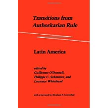 Transitions from Authoritarian Rule: Latin America: Prospects for Democracy: Volume 2