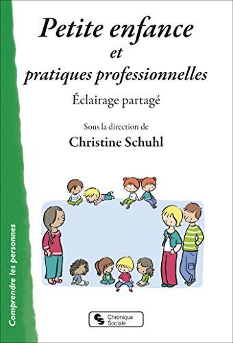 Petite enfance et pratiques professionnelles : Eclairage partagé