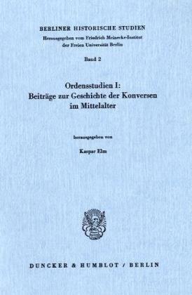 Beiträge zur Geschichte der Konversen im Mittelalter.: (Ordensstudien I).