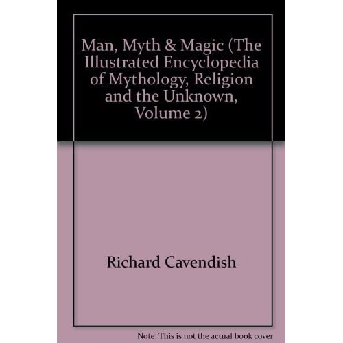 Man, Myth & Magic (The Illustrated Encyclopedia of Mythology, Religion and th...