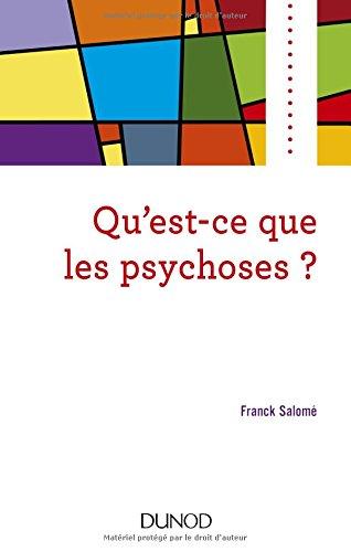Qu'est-ce que les psychoses ? par Franck Salomé