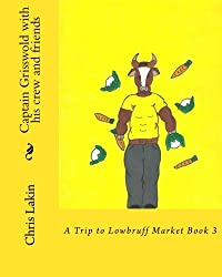 Captain Grisswold with his crew and friends: A Trip to Lowbruff Market