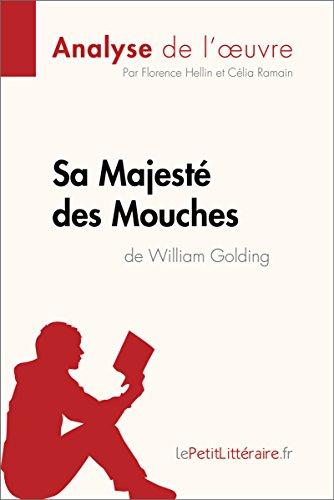 Sa Majest des Mouches de William Golding (Analyse de l'oeuvre): Comprendre la littrature avec lePetitLittraire.fr (Fiche de lecture)
