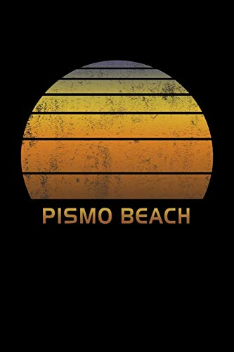 Pismo Beach: California Wide Ruled Notebook Paper For Work, Home Or School. Vintage Sunset Note Pad Journal For Family Vacations. Travel Diary Log ... & Kids With 6 x 9 Inch Soft Matte Cover.