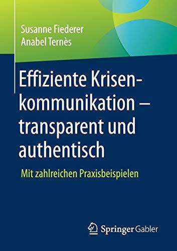 Effiziente Krisenkommunikation - transparent und authentisch: Mit zahlreichen Praxisbeispielen