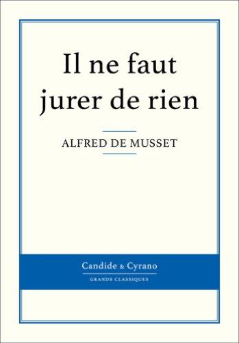 Il ne faut jurer de rien par Alfred de Musset
