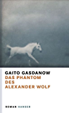 Das Phantom des Alexander Wolf: Roman