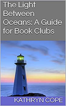 The Light Between Oceans: A Guide for Book Clubs (The Reading Room Book Group Notes) by [Cope, Kathryn]