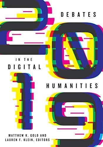 Debates in the Digital Humanities 2019 (English Edition)