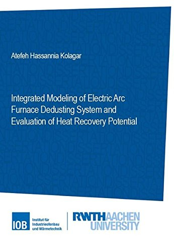 Integrated Modeling of Electric Arc Furnace Dedusting System and Evaluation of Heat Recovery Potential (IOB) -