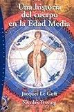 Una historia del cuerpo en la Edad Media (Orígenes)