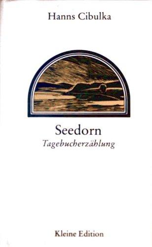 Hanns Cibulka: Seedorn - Tagebucherzählung