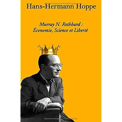 Murray N. Rothbard : Économie, Science Et Liberté