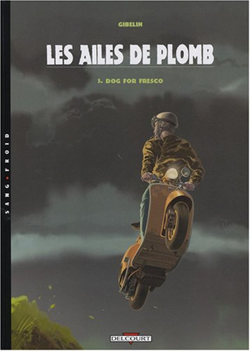 Les ailes de plomb, Tome 5 : Dog for Fresco