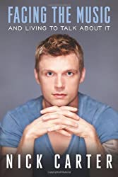 Facing the Music And Living To Talk About It by Nick Carter (2013-09-17)