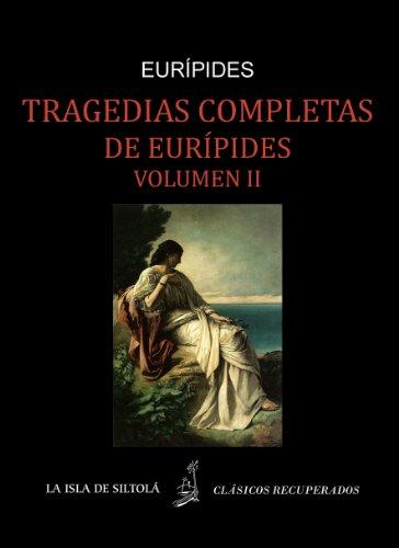 Tragedias de Eurípides, vol. II (Siltolá, Clásicos Recuperados)