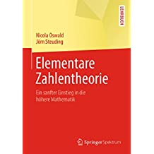 Elementare Zahlentheorie: Ein sanfter Einstieg in die höhere Mathematik (Springer-Lehrbuch)