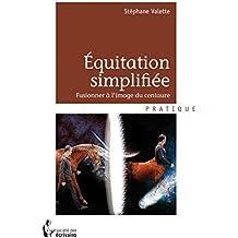 Equitation simplifiée: Fusionner à l'image du centaure
