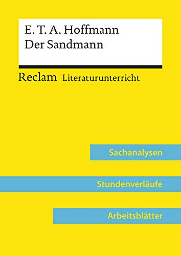 E. T. A. Hoffmann: Der Sandmann (Lehrerband): Reclam Literaturunterricht: Sachanalysen, Stundenverläufe, Arbeitsblätter