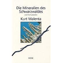Die Mineralien des Schwarzwaldes und ihre Fundstellen