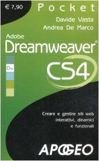 Adobe Dreamweaver CS4. Creare e gestire siti web interattivi, dinamici e funzionali