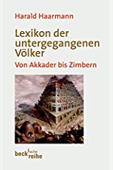 Lexikon der untergegangenen Völker: Von Akkader bis Zimbern Taschenbuch