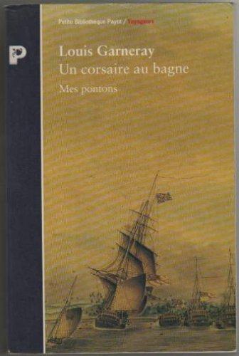 Un Corsaire au bagne : Mes pontons