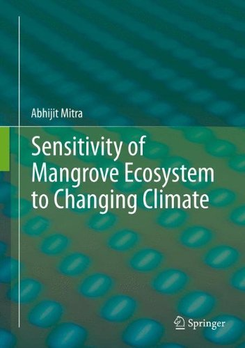 Sensitivity of Mangrove Ecosystem to Changing Climate by Abhijit Mitra (2013-08-07)