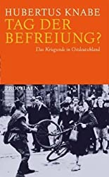Tag der Befreiung?: Das Kriegsende in Ostdeutschland
