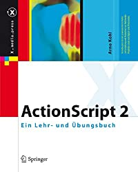 ActionScript 2: Ein Lehr- und Übungsbuch: Ein Lehr- Und Ubungsbuch (X.media.press) (German Edition)